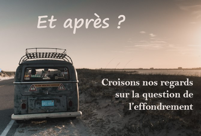 CONFERENCE : Croisons nos regards sur la question de l'effondrement