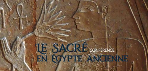 Conférence - Le sacré dans l'Egypte Ancienne