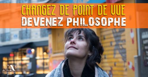 Changez de point de vue : devenez philosophe !