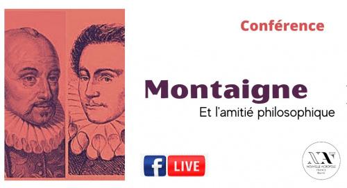 MONTAIGNE et l'amitié philosophique, conférence FB LIVE