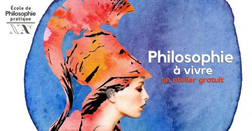 Philosophie à vivre - 2ème atelier découverte gratuit