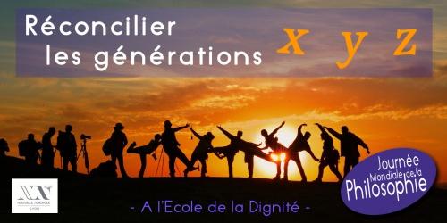 Réconcilier les générations X Y Z dans la dignité - Conférence - Journée mondiale de la Philosophie
