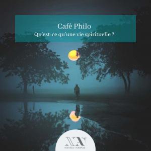 Café Philo : Qu'est-ce qu'une vie spirituelle ?